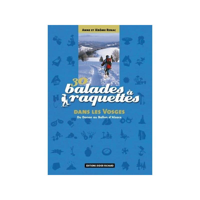 Achat 30 balades à raquettes dans les Vosges, du Donon au Ballon d'Alsace - D.Richard