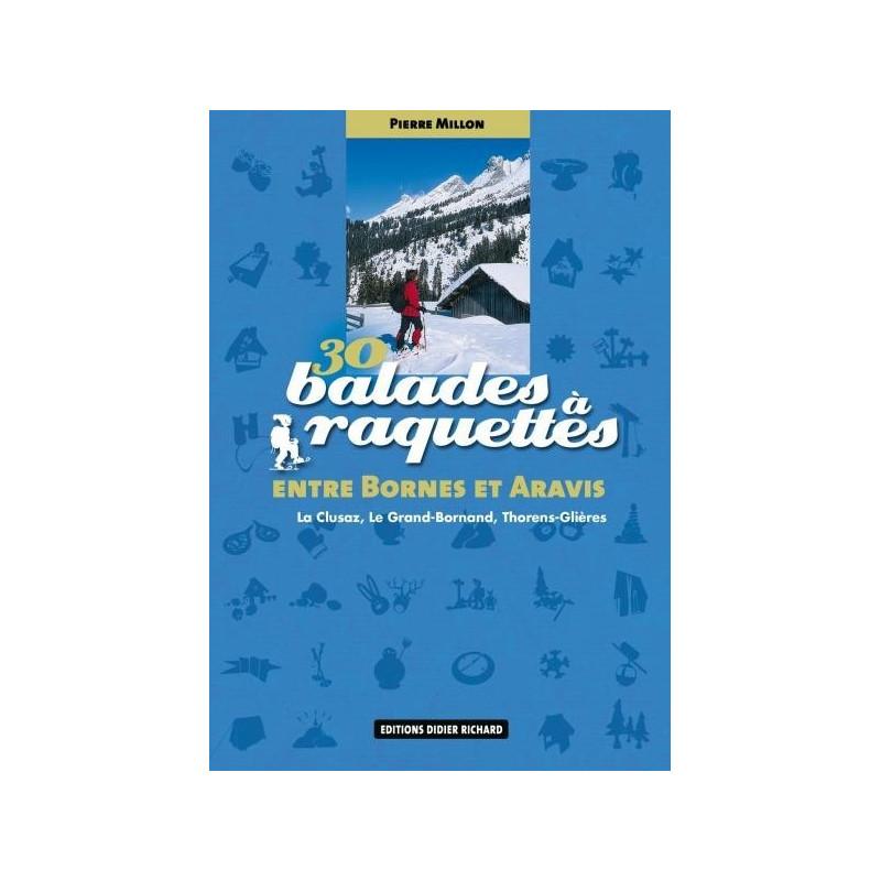 Achat 30 Balades à raquettes entre Bornes et Aravis - La Clusaz, Le Grand-Bornand, Glières  - D.Richard