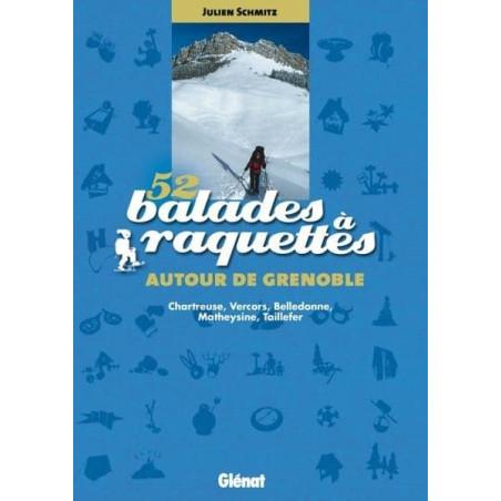 Achat 52 Balades à raquettes autour de Grenoble - Chartreuse, Vercors, Belledonne, Matheysine, Taillefer - Glénat