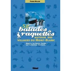 Achat 52 Balades à raquettes - Autour des villages du Mont-Blanc Megève, Les Saisies, Les Contamines, Chamonix...- Glénat