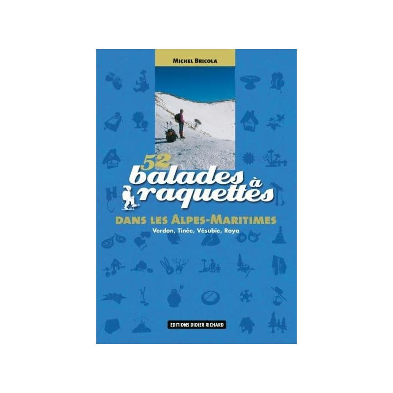 Achat 52 balades à raquettes dans les Alpes-Maritimes - Verdon, Tinée, Vésubie, Roya - D.Richard