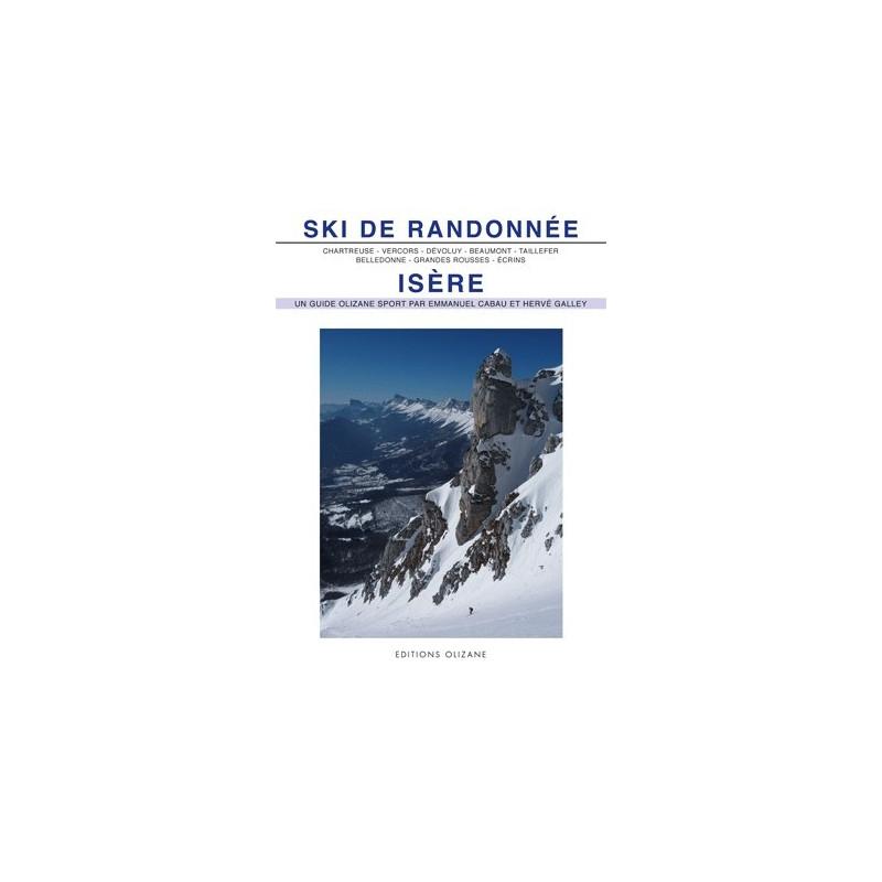 Achat Topo ski de Randonnée : Isère, Chartreuse, Vercors, Dévoluy, Beaumont, Taillefer, Belledonne, Ecrins - Olizane