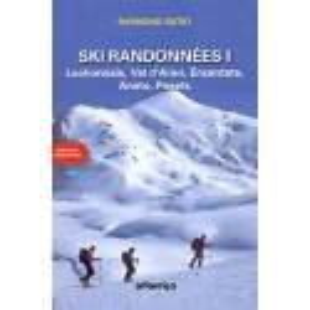 Achat Topo ski randonnées I  : Luchonnais, Val d'Aran, Encantats, Aneto, Posets - Atlantica