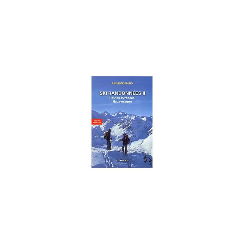 Achat Topo ski randonnées II : Hautes-Pyrénées, Haut-Aragon - Atlantica