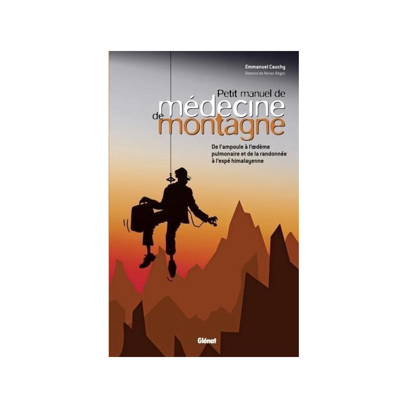 Achat Guide technique - Petit manuel de médecine de montagne - Glénat