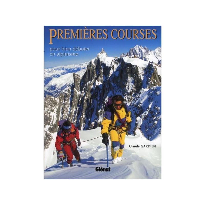 Achat Guide technique - Premières courses, pour bien débuter en alpinisme - Glénat