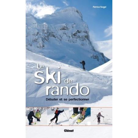Achat Guide technique - Le ski de rando - Débuter et se perfectionner - Glénat