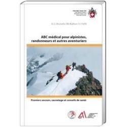 Achat Guide technique - Abc médical pour alpinistes randonneurs et autres aventuriers - Club Alpin Suisse