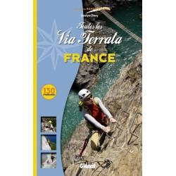 Toutes les Via Ferrata de France , 130 itinéraires - Glénat