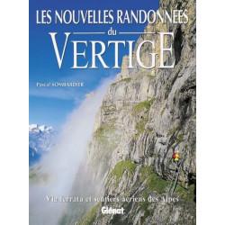 Les nouvelles randonnées du vertige, Via ferrata et sentiers aériens des Alpes - Glénat