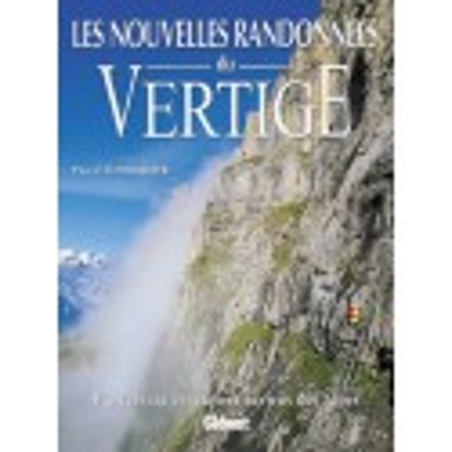 Achat Les nouvelles randonnées du vertige, Via ferrata et sentiers aériens des Alpes - Glénat
