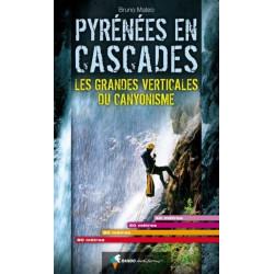 Pyrénées en cascades. Les grandes verticales du canyonisme - Randoéditions