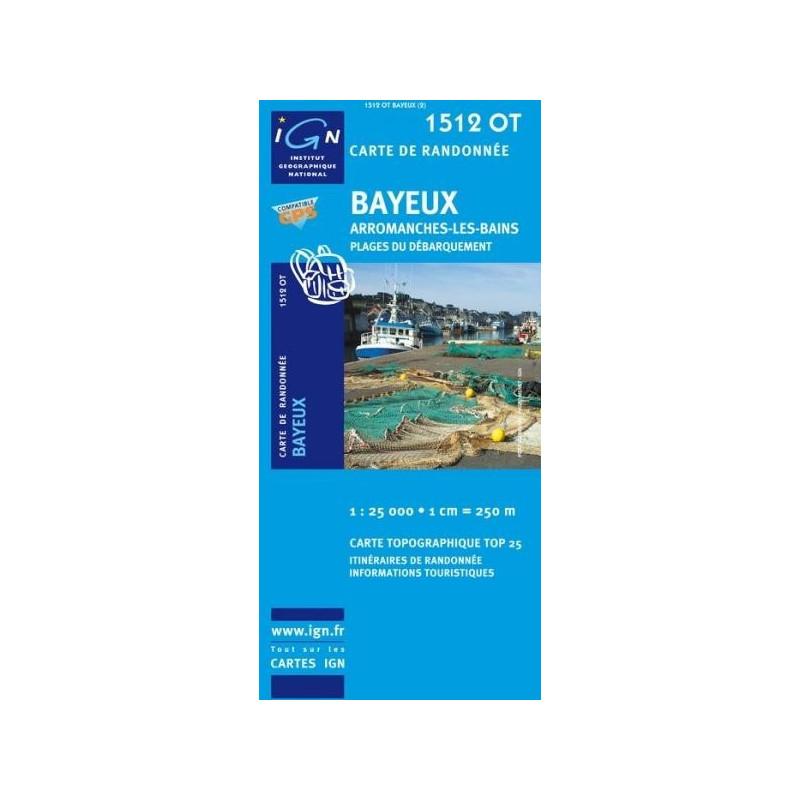 Achat Carte randonnées IGN - 1512 OT - Bayeux - Arromanches les Bains plages du débarquement