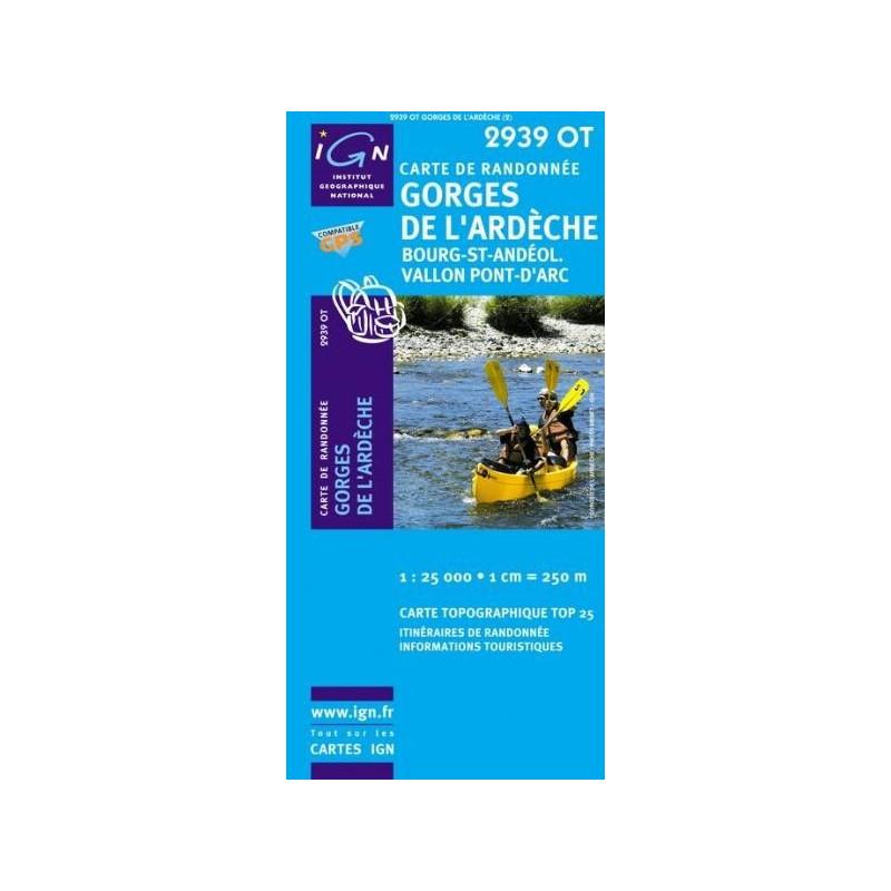 Achat Carte randonnées IGN - 2939 OT - Gorges De l'Ardèche - Bourg St Andéol Vallon Pont d'Arc