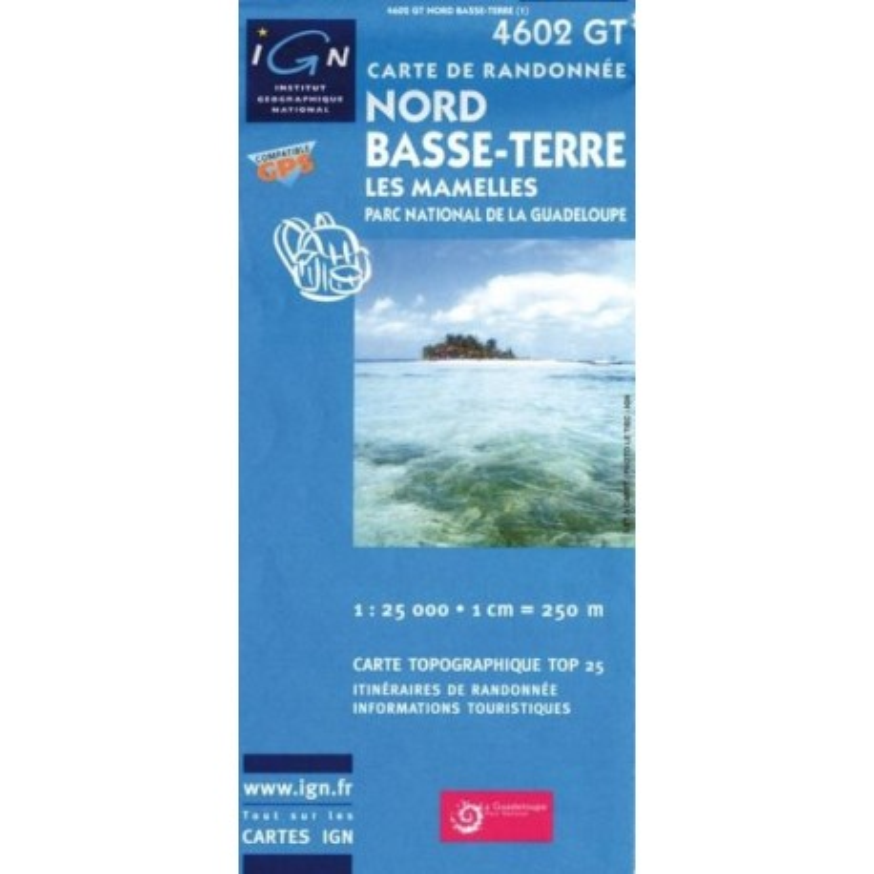 Achat Carte randonnées IGN - 4602 GT - Nord Basse Terre - Les Mamelles